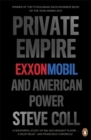 Image for Private empire  : ExxonMobil and American power
