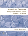 Image for American dreamer  : Bucky Fuller & the sacred geometry of nature