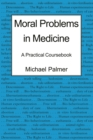 Image for Moral problems in medicine  : a practical coursebook