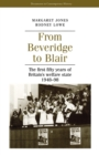 Image for From Beveridge to Blair  : the first fifty years of Britain's welfare state 1948-98