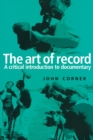 Image for The art of record  : a critical introduction to documentary