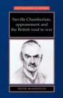 Image for Neville Chamberlain, appeasement and the British road to war