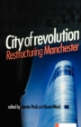 Image for City of Revolution : Restructuring Manchester