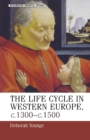 Image for The life-cycle in Western Europe, c.1300-c.1500