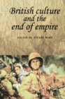 Image for British culture and the end of empire