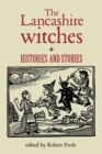Image for The Lancashire witches  : histories and stories