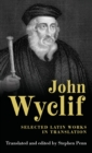 Image for John Wyclif  : selected Latin works in translation