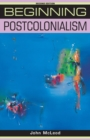 Image for Beginning postcolonialism