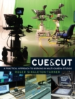 Image for Cue & cut  : a practical approach to working in multi-camera studios