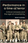 Image for Performance in a Time of Terror : Critical Mimesis and the Age of Uncertainty