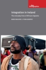 Image for Integration in Ireland  : the everyday lives of African migrants