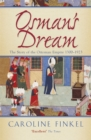 Image for Osman's dream  : the story of the Ottoman Empire 1300-1923