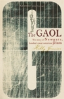 Image for The gaol  : the story of Newgate - London's most notorious prison