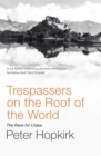 Image for Trespassers on the roof of the world  : the race for Lhasa