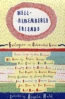 Image for Well-remembered friends  : eulogies on celebrated lives
