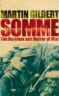Image for Somme  : the heroism and horror of war