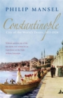 Image for Constantinople  : city of the world's desire, 1453-1924