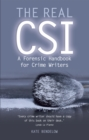 Image for The real CSI  : a forensic handbook for crime writers