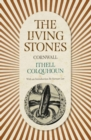 Image for The living stones  : Cornwall