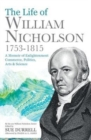 Image for The Life of William Nicholson, 1753-1815 : A Memoir of Enlightenment, Commerce, Politics, Arts and Science