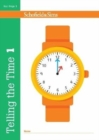 Image for Telling the Time Book 1 (KS1 Maths, Ages 5-6)