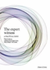 Image for The expert witness  : a practical guide