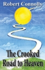Image for The crooked road to heaven