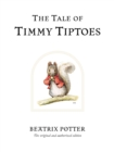 Image for The tale of Timmy Tiptoes
