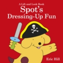 Image for Spot's dressing up fun  : a lift and look book