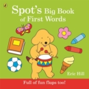 Image for Spot's big book of first words  : full of fun flaps too!
