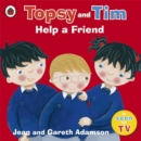 Image for Topsy and Tim help a friend