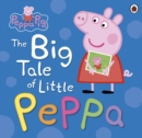 Image for The big tale of little Peppa