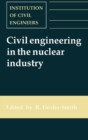 Image for Civil Engineering in the Nuclear Industry