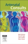Image for Antenatal Consults: A Guide for Neonatologists and Paediatricians