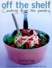 Image for Off the Shelf : Cooking from the pantry