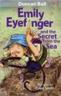 Image for Emily Eyefinger and the Secret from the Sea