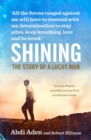 Image for Shining  : the story of a lucky man