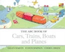 Image for The ABC Book of Cars, Trains, Boats and Planes