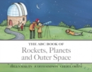 Image for The ABC Book of Rockets, Planets and Outer Space
