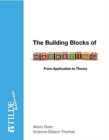Image for The building blocks of marketing  : from application to theory
