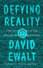 Image for Defying reality  : the inside story of the virtual reality revolution