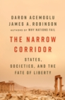 Image for The narrow corridor  : states, societies, and the fate of liberty