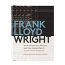 Image for Frank Lloyd Wright on architecture, nature, and the human spirit  : a collection of quotations