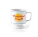 Image for Part-time Adult Ceramic Mug