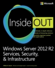 Image for Windows Server 2012 R2 inside out  : services, security, & infrastructure