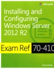 Image for Exam ref 70-410  : installing and configuring Windows Server 2012 R2