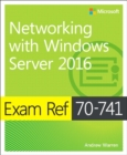 Image for Networking with Windows Server 2016  : exam 70-741