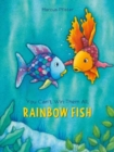 Image for You can't win them all, Rainbow Fish