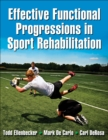 Image for Effective functional progressions in sport rehabilitation