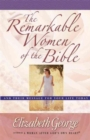 Image for The Remarkable Women of the Bible : And Their Message for Your Life Today
